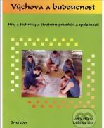 Výchova a budoucnost: hry a techniky o životním prostředí