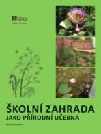 Školní zahrada jako přírodní učebna